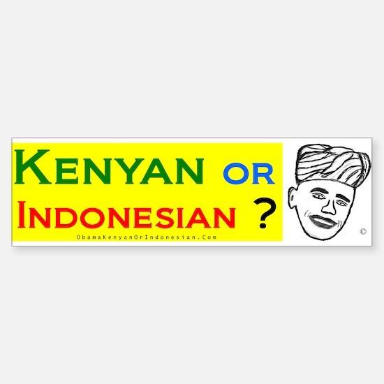 Obama Kenyan or Indonesian? Bumper Bumper Bumper Sticker