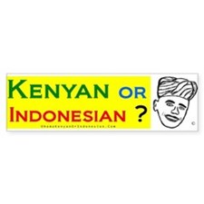Obama Kenyan or Indonesian? Bumper Bumper Sticker