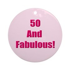 50 and Fabulous Ornament (Round)