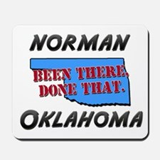 norman oklahoma - been there, done that Mousepad