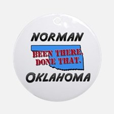 norman oklahoma - been there, done that Ornament (
