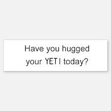 Hug your YETI Bumper Bumper Bumper Sticker