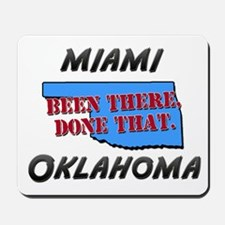 miami oklahoma - been there, done that Mousepad