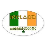Ireland: Established 8000 BC Oval Sticker