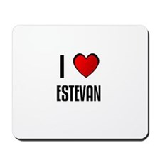 I LOVE ESTEVAN Mousepad