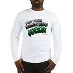 This whole bailout thing $UCK Long Sleeve T-Shirt