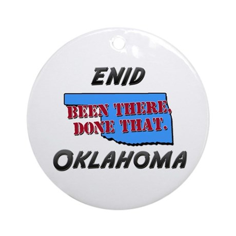 enid oklahoma - been there, done that Ornament (Ro