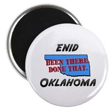 enid oklahoma - been there, done that Magnet