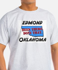 edmond oklahoma - been there, done that T-Shirt