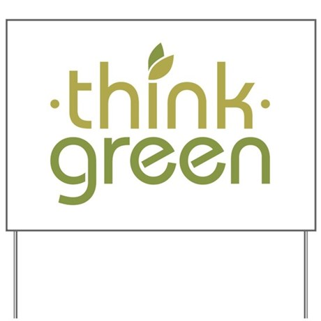 Think Green [text] Yard Sign