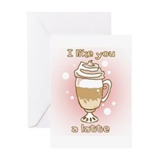 Like You a Latte Greeting Card