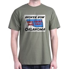 broken bow oklahoma - been there, done that T-Shirt