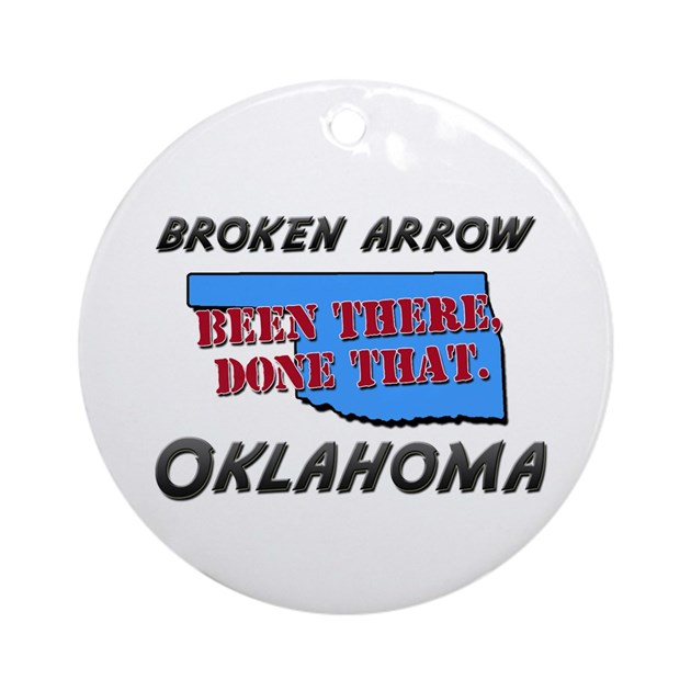broken arrow oklahoma - been there, done that Orna by ...