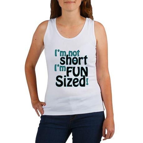 Not Short, Fun Sized Women's Tank Top