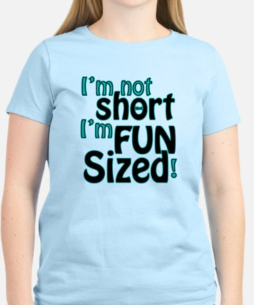 Not Short, Fun Sized Women's Light T-Shirt