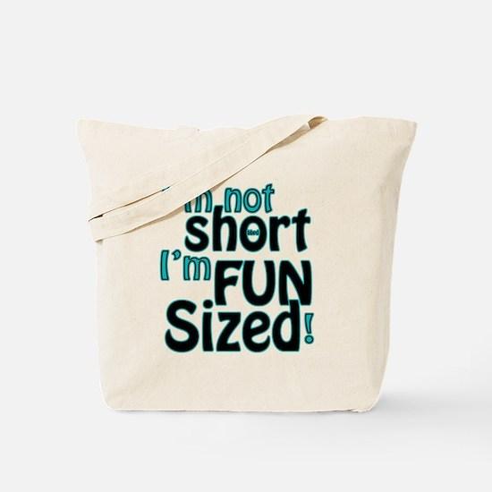 Not Short, Fun Sized Tote Bag