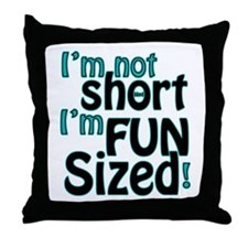 Not Short, Fun Sized Throw Pillow