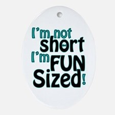 Not Short, Fun Sized Ornament (Oval)