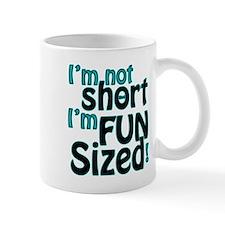 Not Short, Fun Sized Mug