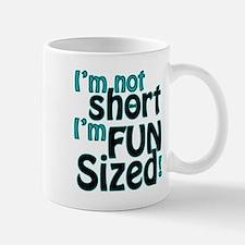 Not Short, Fun Sized Small Small Mug