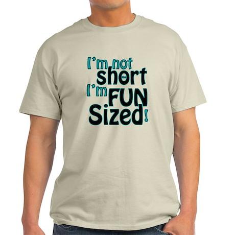 Not Short, Fun Sized Light T-Shirt