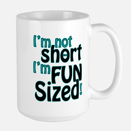 Not Short, Fun Sized Large Mug