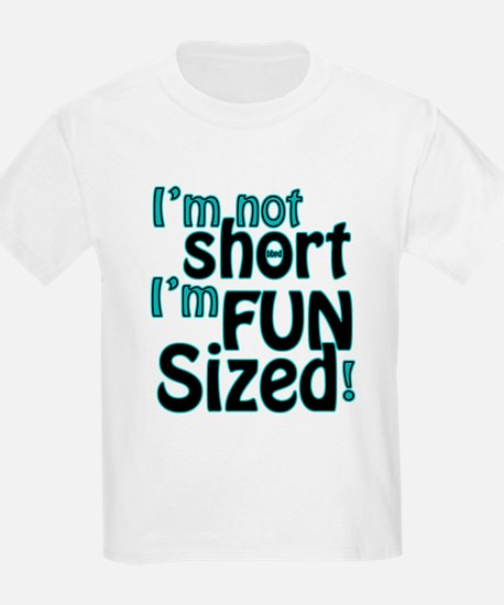 Not Short, Fun Sized T-Shirt