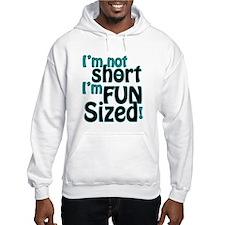 Not Short, Fun Sized Jumper Hoody