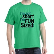 Not Short, Fun Sized T-Shirt