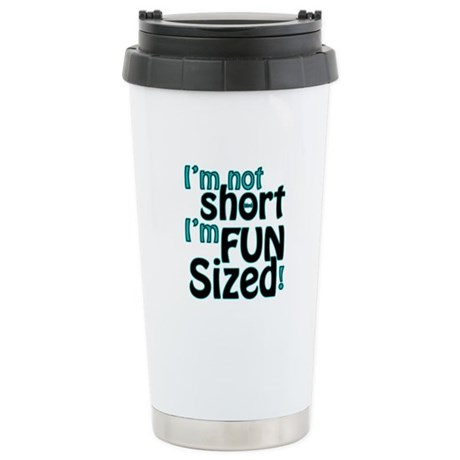 Not Short, Fun Sized Stainless Steel Travel Mug