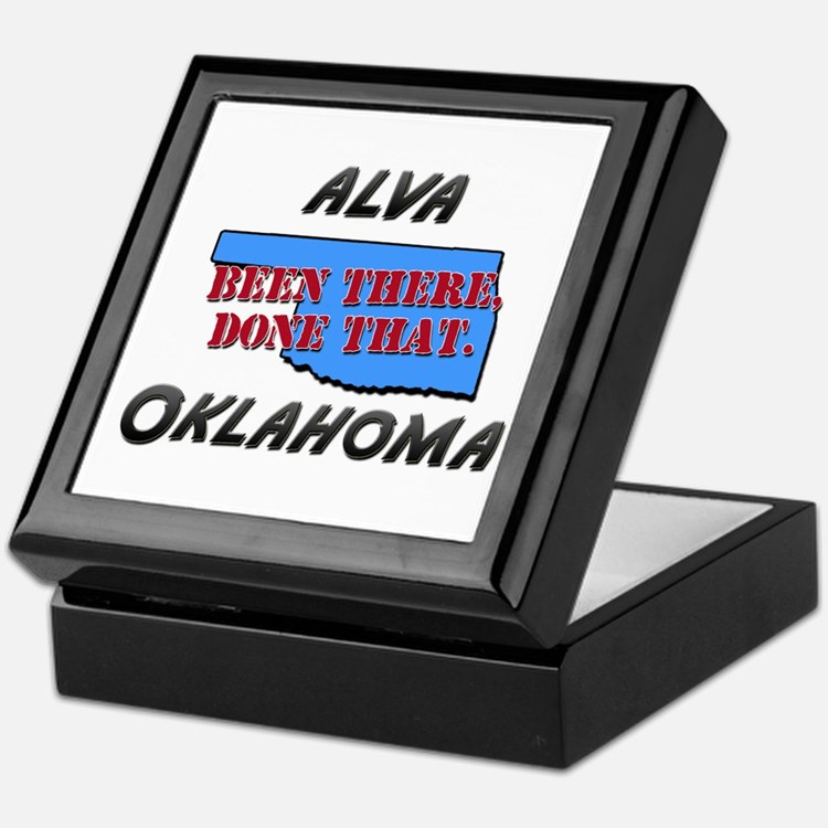 alva oklahoma - been there, done that Keepsake Box