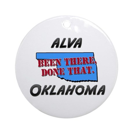 alva oklahoma - been there, done that Ornament (Ro