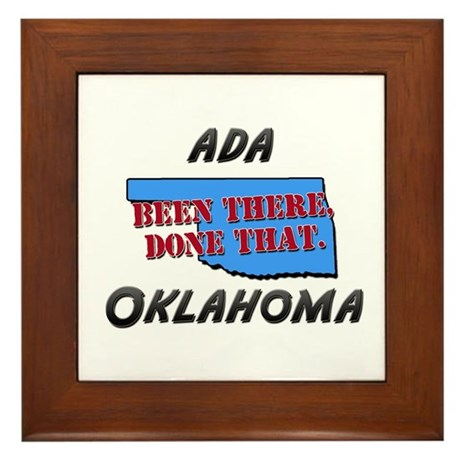 ada oklahoma - been there, done that Framed Tile