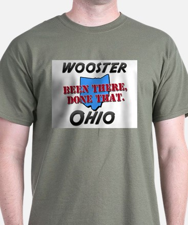 wooster ohio - been there, done that T-Shirt
