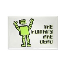 The Humans Are Dead Rectangle Magnet