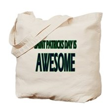 Saint Patrick Day Is Awesome Tote Bag