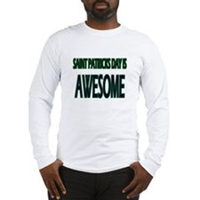 Saint Patrick Day Is Awesome Long Sleeve T-Shirt