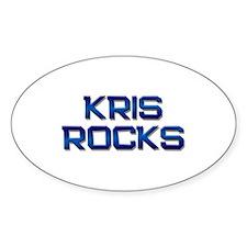 kris rocks Oval Decal