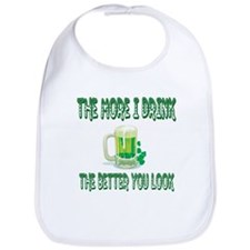 The More I Drink The Better You Look Bib
