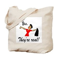 Yes, They're real! Tote Bag