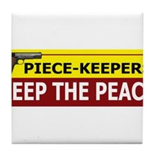 Piece-Keepers Keep The Peace Tile Coaster