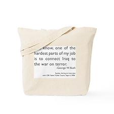 Bush on the Iraq invasion Tote Bag