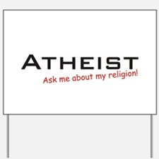 Atheist / Ask Yard Sign