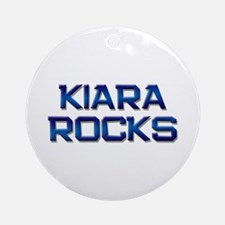 kiara rocks Ornament (Round)