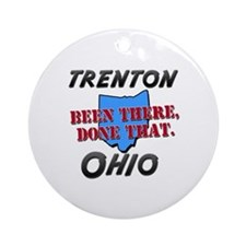 trenton ohio - been there, done that Ornament (Rou