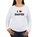 I Love DAVID Women's Long Sleeve T-Shirt