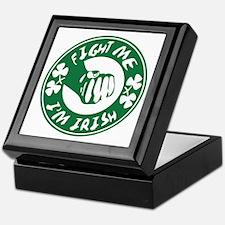 Fight Me! Im Irish Keepsake Box