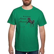 We Love Having Horses Around Kelly Green T