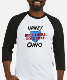 sidney ohio - been there, done that Baseball Jerse