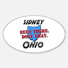 sidney ohio - been there, done that Oval Decal